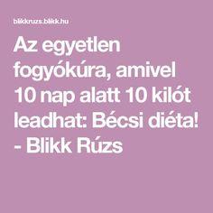Az egyetlen fogyókúra, amivel 10 nap alatt 10 kilót leadhat: Bécsi diéta! - Blikk Rúzs