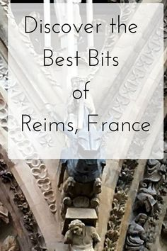 A Bit of France: Reims – The City of Bubbly
