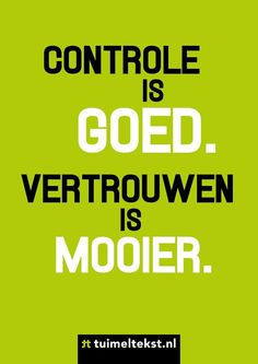 Controle is goed, vertrouwen is mooier