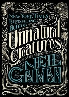 book cover of   Unnatural Creatures by Neil Gaiman    Unnatural Creatures     by    Neil Gaiman