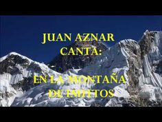 JUAN AZNAR - CANTA: EN LA MONTAÑA DE IMITTOS - (LOS 5 LATINOS, CANCIONES...