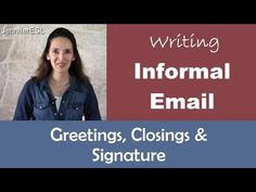 Greetings & Closings for Informal, Friendly Email Messages - YouTube