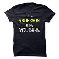 Its An ANDERSON Thing, You Wouldnt Understand