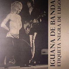 T.U.B.E.: Iggy & The Stooges - Iguana De Banda: Etiqueta Negra De Lugo (STU/FLAC) by REQUEST