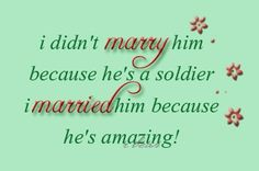 Exactly! ❤ Except my husband is an airman, not a soldier!