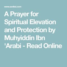 A Prayer for Spiritual Elevation and Protection by Muhyiddin Ibn 'Arabi - Read Online