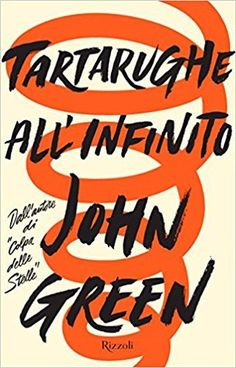 Nali's Shelter: Tartarughe all'infinito di John Green - Recensione...