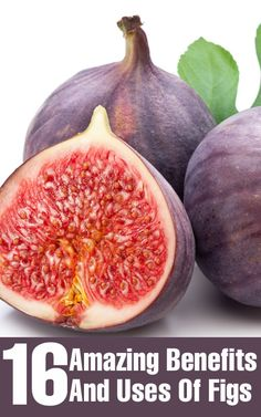16 Amazing Benefits And Uses Of Figs