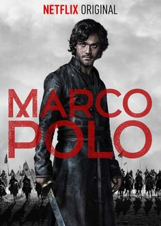 Marco Polo-Netflix: My new obsession until I can catch up on GOT