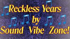 Reckless Years - Sound Vibe Zone