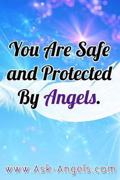 You are safe and protected by Angels. #askangels #angelicinspiration…
