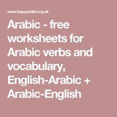 Arabic - free worksheets for Arabic verbs and vocabulary, English-Arabic + Arabic-English