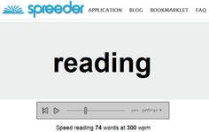 Got lots of text to wade through? This is a simple site which increases your reading speed by flashing each word on the same spot. While it may not be ideal for proofing, and probably won't help you with your pile of marking, it should make light work of staff meeting documents!