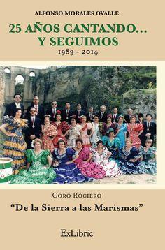 """25 años cantando... y seguimos. Coro Rociero """"De la sierra a las marismas"""" De Alfonso Morales"""