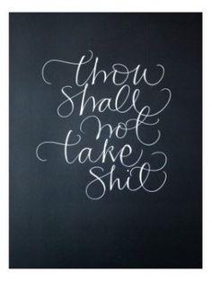 thou shalt not take shit