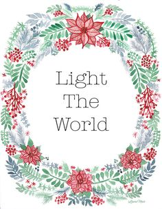 Light The World Watercolor Saying by LauraMuirArt on Etsy