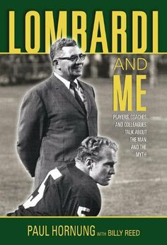 Lombardi and Me: Players, Coaches, and Colleagues Talk About the Man and the Myth Packers Football, Football Cards, Bart Starr, Vince Lombardi, Book Signing, National Football League, Green Bay Packers, Wisconsin, The Man
