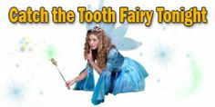 "Take a picture of your child while they are sleeping after they lost a tooth. Then, go to this website where they'll put the ""tooth fairy"" in the picture with them! (3 pictures for $9.95)"