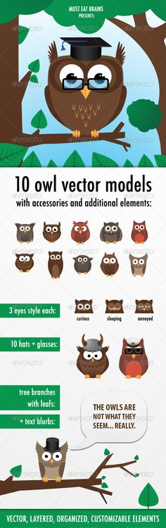 10 Owls Creation Kit  #GraphicRiver         In this fresh cartoon owl set you have 10 owls body models with 3 eyes style each, 10 types of hats, 4 glasses, text blurbs and branches to sat on.   Make your own cute cartoon owl.