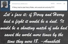 I think harry would win because he has magic on his side, but Percy would have a pretty good chance near water