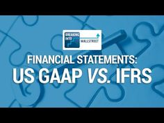 ▶ US GAAP vs. IFRS on the Financial Statements - YouTube