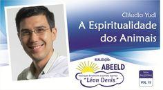 """A Espiritualidade dos Animais"", com Cláudio Yudi"