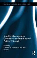 Scientific statesmanship, governance and the history of political philosophy.    Routledge, 2015
