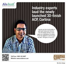 #3Dpanel Cortina gets lauded by industry experts, which include Mr. Aditya Naik, Associate Architect of #StudioPadminiPandeyArchitects. Cortina is the first 3D #ACP in India.