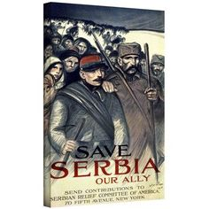 ArtWall Theophile Alexandre Steinlen Save Serbia, Our Ally, 1916 inch Gallery-Wrapped Canvas, Size: 24 x 36, White
