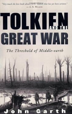 Amazon.com: Tolkien and the Great War: The Threshold of Middle-earth (9780618574810): John Garth: Books