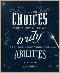 """It is our choices, Harry, that show what we truly are, far more than our abilities. Rowling, 'Harry Potter and the Chamber of Secrets' Albus Dumbledore, Citation Dumbledore, Quotable Quotes, Book Quotes, Me Quotes, Pixar Quotes, Fandom Quotes, F Scott Fitzgerald, Cs Lewis"