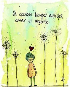 ¡Amar es urgente! No te dejes llevar por lo difícil, siempre amando tendrás la solución a tus problemas. Ilustración de nuestra querida >>> #Jopi