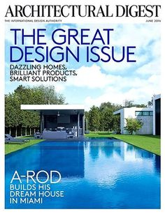 Architectural Digest Magazine June 2016 A Rod Builds Dream House In Miami
