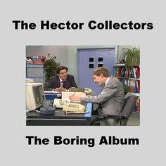 The Boring Album | The Hector Collectors