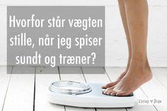 Hvorfor står vægten stille, når jeg spiser sundt og træner?