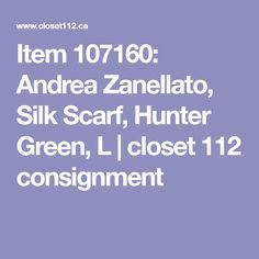 Item 107160: Andrea Zanellato, Silk Scarf, Hunter Green, L | closet 112 consignment