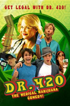 Poster artwork for Dr. 420 (The Medical Marijuana Comedy). Designed by Josh Fong.