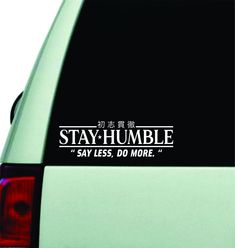 Stay Humble Say Less Do More Wall Decal Car Truck Window Windshield JDM Sticker Vinyl Lettering Quote Drift Boy Girl Funny Sadboyz Racing Men Broken Heart Club Japanese - brown