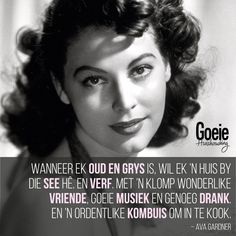 Wanneer ek oud en grys is, is dit wat ek wil hê Great Quotes, Funny Quotes, Qoutes, Afrikaans Quotes, House By The Sea, Soul Searching, Good Music, Poems, Wisdom