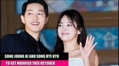 [HOT NEWS] Song Joong Ki and Song Hye Kyo to get married this October