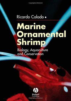 Marine Ornamental Shrimp: Biology, Aquaculture and Conservation by Ricardo Calado