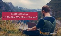 JustHost Review 2018: Why You Need Just Host For Website Hosting