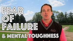 Fear of Failure and Mental Toughness