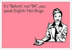 speak english not bingo Bingo, Grammar Jokes, English Jokes, English Grammar, Drive Me Crazy, Classroom Fun, Future Classroom, Lol So True, Have A Laugh