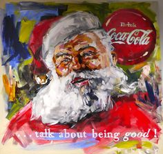 Description:Steve Penley-Santa Clause-Coke bottle Analysis: It shows Santa posed like he enjoys coke Judgement: I think this painting is focused more on little kids because of their belief of Santa and since he loves it they should love it too Coke Santa, Coca Cola Santa, Coca Cola Christmas, Coca Cola Ad, Always Coca Cola, World Of Coca Cola, Antique Christmas, Christmas Art, Christmas Ideas