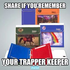 Pretty sure I had the rainbow one.  #trapperkeeper