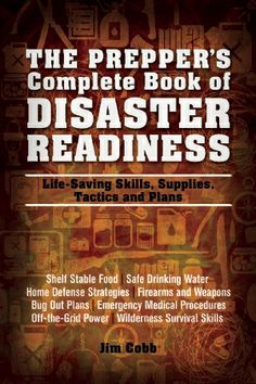 Discover disasterprepper survival books ideas on pinterest i recently received a copy of the preppers complete book of disaster readiness by jim cobb this book was provided to me by the publisher f fandeluxe Images