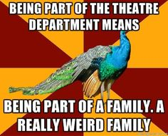 yes we are a family, a weird disorderly family but we all come together by the end of a show and then we live with memories from an odd family for the rest of our lives....