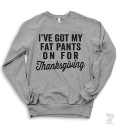 i've got my fat pants on for thanksgiving!