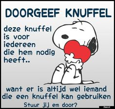 Doorgeef knuffel   Quotations, Qoutes, Love Others, Screen Shot, Texts, Spirituality, Snoopy, Cartoon, Pictures